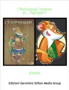 kieline - I Preistotopi insieme ai...Topinghi!!