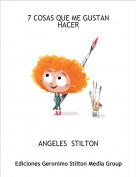 ANGELES  STILTON - 7 COSAS QUE ME GUSTAN HACER