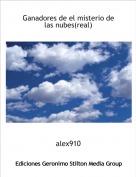 alex910 - Ganadores de el misterio de las nubes(real)