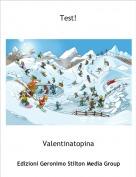 Valentinatopina - Test!