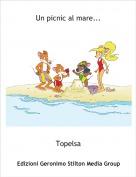 Topelsa - Un picnic al mare...