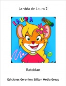 Ratoblan - La vida de Laura 2