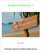 El ena - Mis Efectos Especiales 1