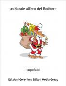 topofabi - un Natale all'eco del Roditore