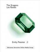 Emily Passion  :3 - The Dragons                       . Los Raises                          .