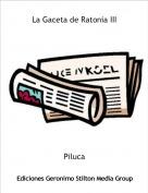 Piluca - La Gaceta de Ratonia III