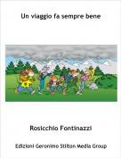 Rosicchio Fontinazzi - Un viaggio fa sempre bene