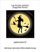 pabloraton12 - Las brujas existen.(Segunda Parte)