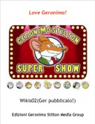 Wikis02 - Love Geronimo!(Ger per favore pubblicalo!)