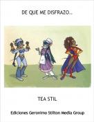 TEA STIL - DE QUE ME DISFRAZO..