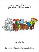 loreliesje - mijn naam is stilton geronimo stilton! deel 1