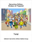 Topigi - Geronimo Stilton,Sindaco di Topazia!