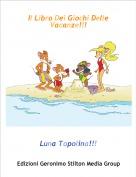 Luna Topolina!!! - Il Libro Dei Giochi Delle Vacanze!!!