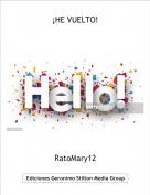 RatoMary12 - ¡HE VUELTO!