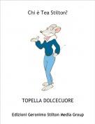 TOPELLA DOLCECUORE - Chi è Tea Stilton?