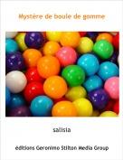 salisia - Mystère de boule de gomme