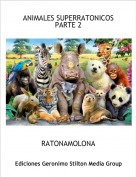 RATONAMOLONA - ANIMALES SUPERRATONICOS