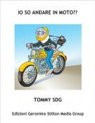 TOMMY SDG - IO SO ANDARE IN MOTO??
