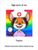 Topoca - Oggi parlo di me