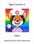 Topoca - Oggi mi presento 2