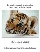 Ratobailarina2008 - La revista con los animales más monos del mundo
