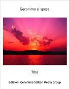 Tiba - Geronimo si sposa