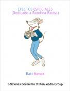 Rati Nerea - EFECTOS ESPECIALES(Dedicado a Ratolina Ratisa)