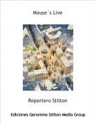 Reportero Stilton - Mouse´s Live