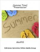 "Alex910 - ¡Summer Time!""Presentacion"""