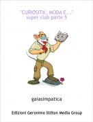 """gaiasimpatica - """"CURIOSITA', MODA E...""""super club parte 5"""
