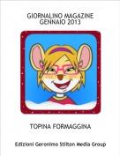 TOPINA FORMAGGINA - GIORNALINO MAGAZINEGENNAIO 2013