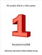 Ratobailarina2008 - Mi propio diario a diez patas