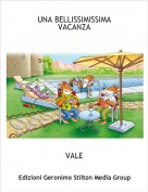 VALE - UNA BELLISSIMISSIMAVACANZA