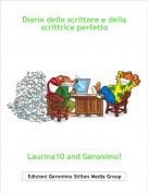 Laurina10 and Geronimo! - Diario dello scrittore e della scrittrice perfetto