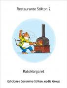 RatoMargaret - Restaurante Stilton 2