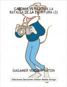GAGAMER VERSION RATON - GATONIA VS RATONIA LA BATALLA DE LA ESCRITURA (3)