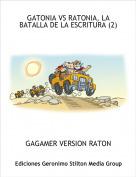 GAGAMER VERSION RATON - GATONIA VS RATONIA, LA BATALLA DE LA ESCRITURA (2)