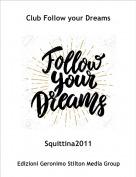 Squittina2011 - Club Follow your Dreams