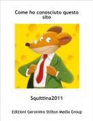 Squittina2011 - Come ho conosciuto questo sito