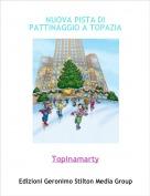 Topinamarty - NUOVA PISTA DI PATTINAGGIO A TOPAZIA
