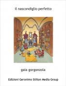 gaia gorgonzola - il nascondiglio perfetto
