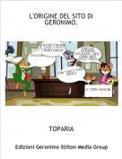 TOPARIA - L'ORIGINE DEL SITO DI GERONIMO.