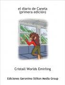 Cristall Worlds Emirling - el diario de Canela(primera edición)