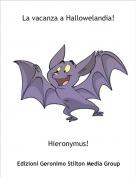 Hieronymus! - La vacanza a Hallowelandia!
