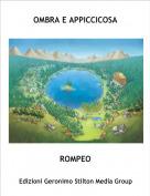 ROMPEO - OMBRA E APPICCICOSA