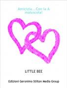 LITTLE BEE - Amicizia...Con la A maiuscola!