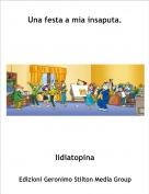 lidiatopina - Una festa a mia insaputa.