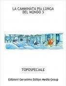 TOPOSPECIALE - LA CAMMINATA PIù LUNGA DEL MONDO 3
