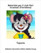 Toponia - Materiale per il club libri incantati (Floridiana)