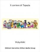 Vickyrikiki - Il corriere di Topazia